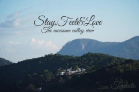 Stay,Feel&Love_The awesome valley view